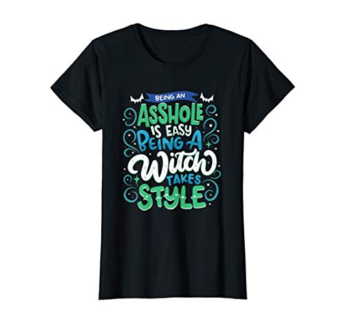 Mujer Ser una bruja requiere estilo - Disfraz de Halloween Camiseta