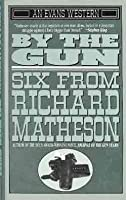By the Gun: Six from Richard Matheson (An Evans Western) 0425140997 Book Cover