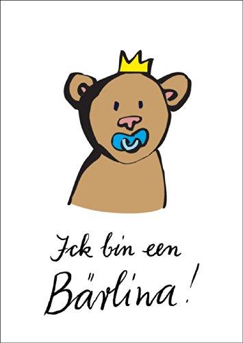 Niedliche Berliner Bären Babykarte: ich bin een Berlina! • auch zum direkt Versenden mit ihrem persönlichen Text als Einleger. • fröhliche Grusskarte, Geschenk-karte zur Geburt um der jungen Familie zu gratulieren geschäftlich & privat