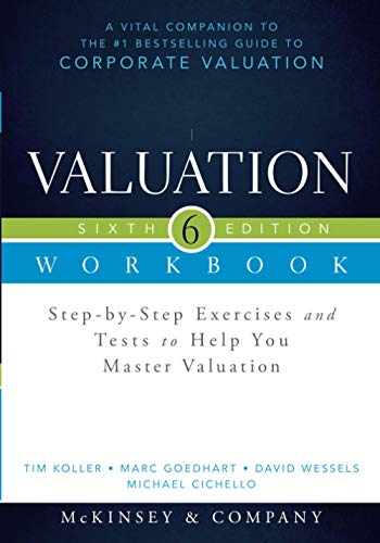 Valuation Workbook, Sixth Edition: Step-by-Step Exercises and Tests to Help You Master Valuation (Wiley Finance)