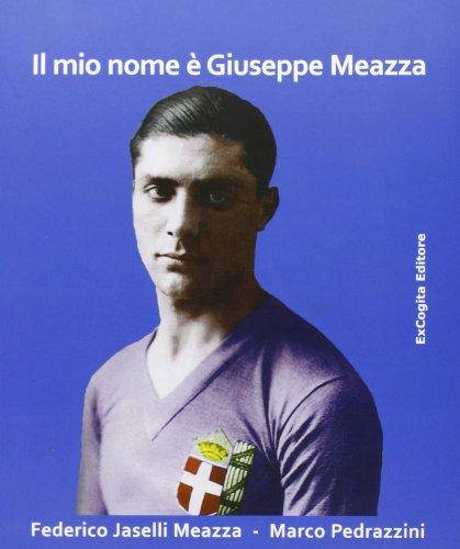 Il mio nome è Giuseppe Meazza