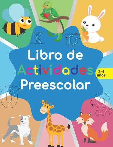 Libro de actividades preescolar: libro de Actividades en Casa 2-4 años, Aprender a repasar lineas, aprender a escribir números y letras para niños, aprender a conta.