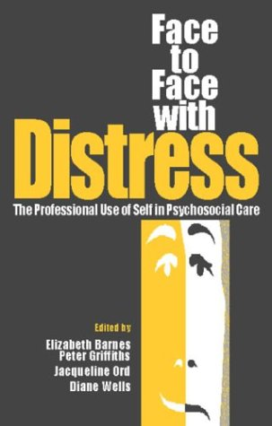 Face to Face with Distress: The Professional Use of Self in Psychosocial Care