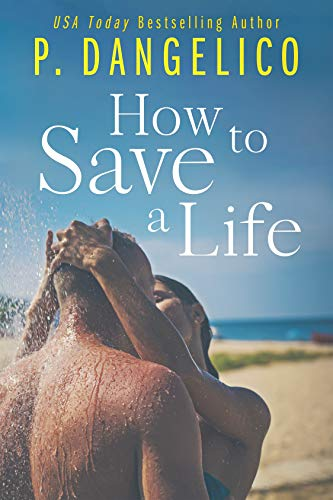 How To Save A Life by [P. Dangelico]