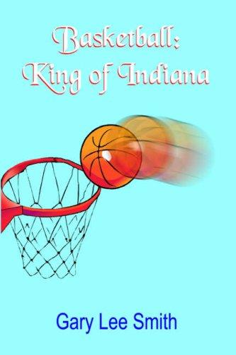 Basketball: King of Indiana
