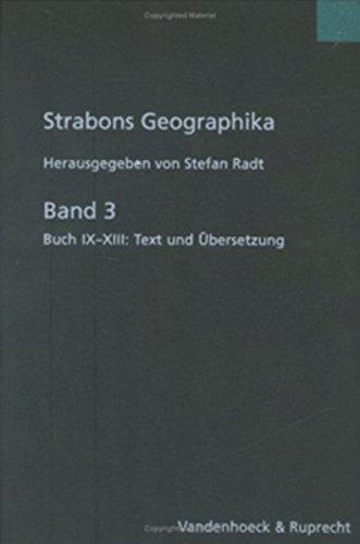 Strabons Geographika: Strabons Geographika. Griechenland. Buch IX - XIII: Text und Übersetzung: Bd. 3