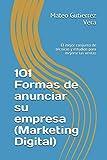 101 Formas de anunciar su empresa (Marketing Digital): El mejor...