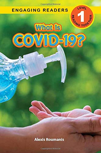 What Is COVID-19? (Engaging Readers, Level 1)