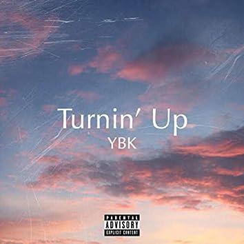 Turnin' Up
