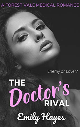 The Doctor's Rival: A Lesbian Medical Romance (Forest Vale Hospital Book 2)