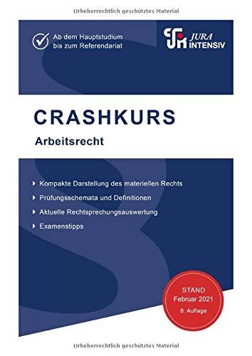 CRASHKURS Arbeitsrecht: Für Examenskandidaten und Referendare (Crashkurs: Länderspezifisch - Für Examenskandidaten und Referendare)