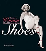 Things a Woman Should Know About Shoes