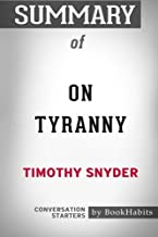 Summary of On Tyranny by Timothy Snyder: Conversation Starters