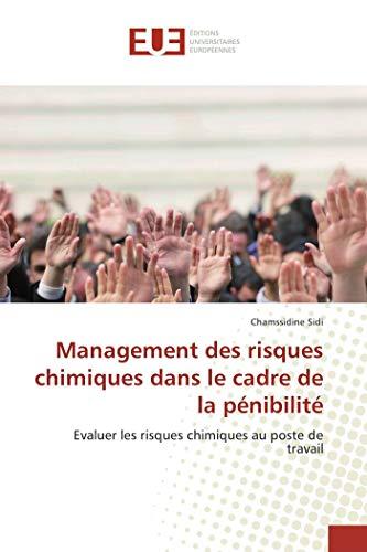 Management des risques chimiques dans le cadre de la pénibilité: Evaluer les risques chimiques au poste de travail