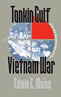 Tonkin Gulf and the Escalation of the Vietnam War
