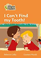 Level 4 - I Can't Find my Tooth! (Collins Peapod Readers)