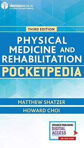 Compare Textbook Prices for Physical Medicine and Rehabilitation Pocketpedia 3 Edition ISBN 9781620701164 by Shatzer DO, Matthew,Choi MD, Howard