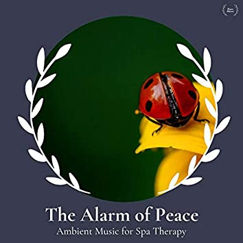 The Alarm Of Peace - Ambient Music For Spa Therapy