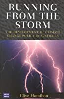 Running from the Storm: The Development of Climate Change Policy in Australia (Development of Climate Change Policy in Austalia)