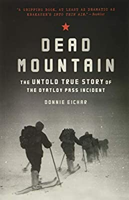 Dead Mountain: The Untold True Story of the Dyatlov Pass Incident (Historical Nonfiction Bestseller, True Story Book of Survival) from Chronicle Books