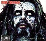 Past, Present & Future von Rob Zombie