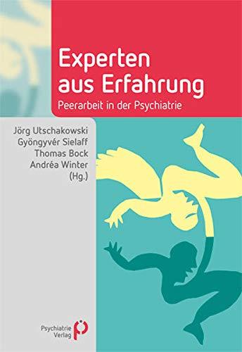 Experten aus Erfahrung: Peerarbeit in der Psychiatrie (Fachwissen)