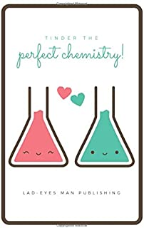 Tinder the Perfect Chemistry: Dating planner, tinder journal, date review, dating organizer, relationship finder, find your love, find your partner, happily ever after.
