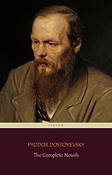 Fyodor Dostoyevsky: The Complete Novels (Centaur Classics) (English Edition) por [Fyodor Dostoyevsky]