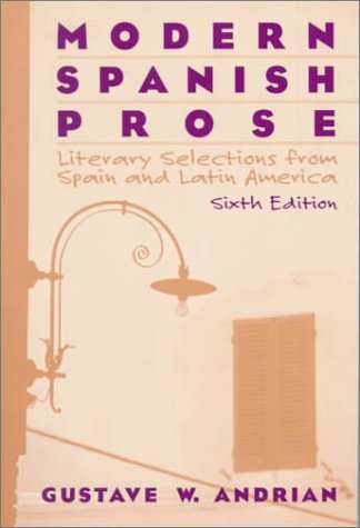 Modern Spanish Prose: Literary Selections from Spain and Latin America