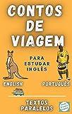 contos de viagem para aprender ingles: 2 contos para aprender ingles com textos paralelos (Portuguese Edition)