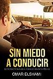 Sin Miedo a Conducir: Guía Práctica para Superarlo lo antes Posible