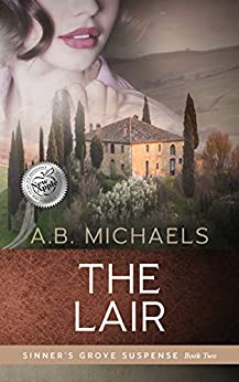The Lair (Sinner's Grove Suspense Book 2) by [A.B. Michaels]