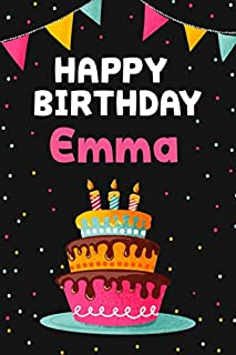 Happy Birthday Emma: Cool Personalized First Name Notebook , 6x9 blank lined journal , 120 pages - an Appreciation Gift - Gift for Women/Girls, Unique Present, Birthday gift idea