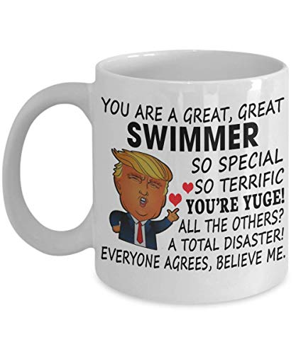 Donald Trump Swimmer Coffee Mug - You Are A Great Swimmer So Special So Terrific - Funny Gifts For Men Women Office Co-worker Tea Cup Funny Gift For Mother, Father, Thank you, Mother's day, Father's D
