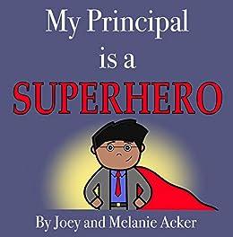 My Principal is a Superhero (The Wonder Who Crew Book 4) by [Joey Acker, Melanie Acker]