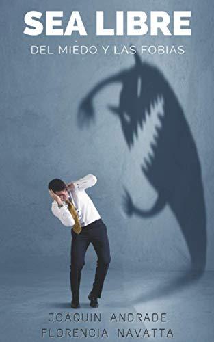 Sea Libre del miedo y las fobias