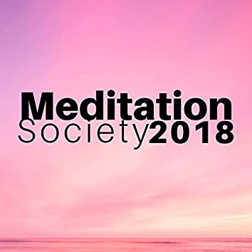 Meditation Society 2018 - Relaxing Background Music