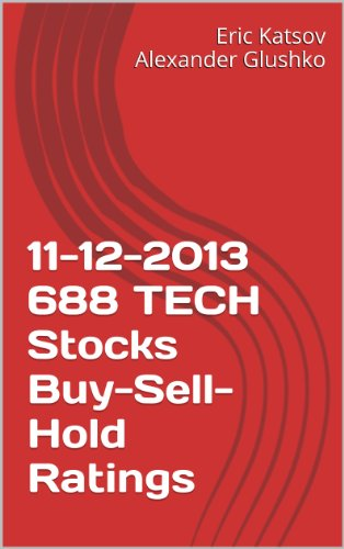 11-12-2013 TECH Stocks Buy-Sell-Hold Ratings (Buy-Sell-Hold+ Stocks iPhone App) (English Edition)