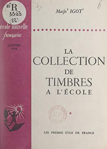 """La collection de timbres à l'école: Comprend 4 pages : """"La vie du mouvement"""", qui concernent L'École nouvelle française (entre les pages 16 et 17)"""