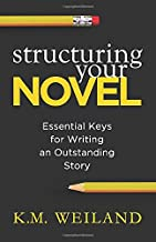 km weiland structuring your novel