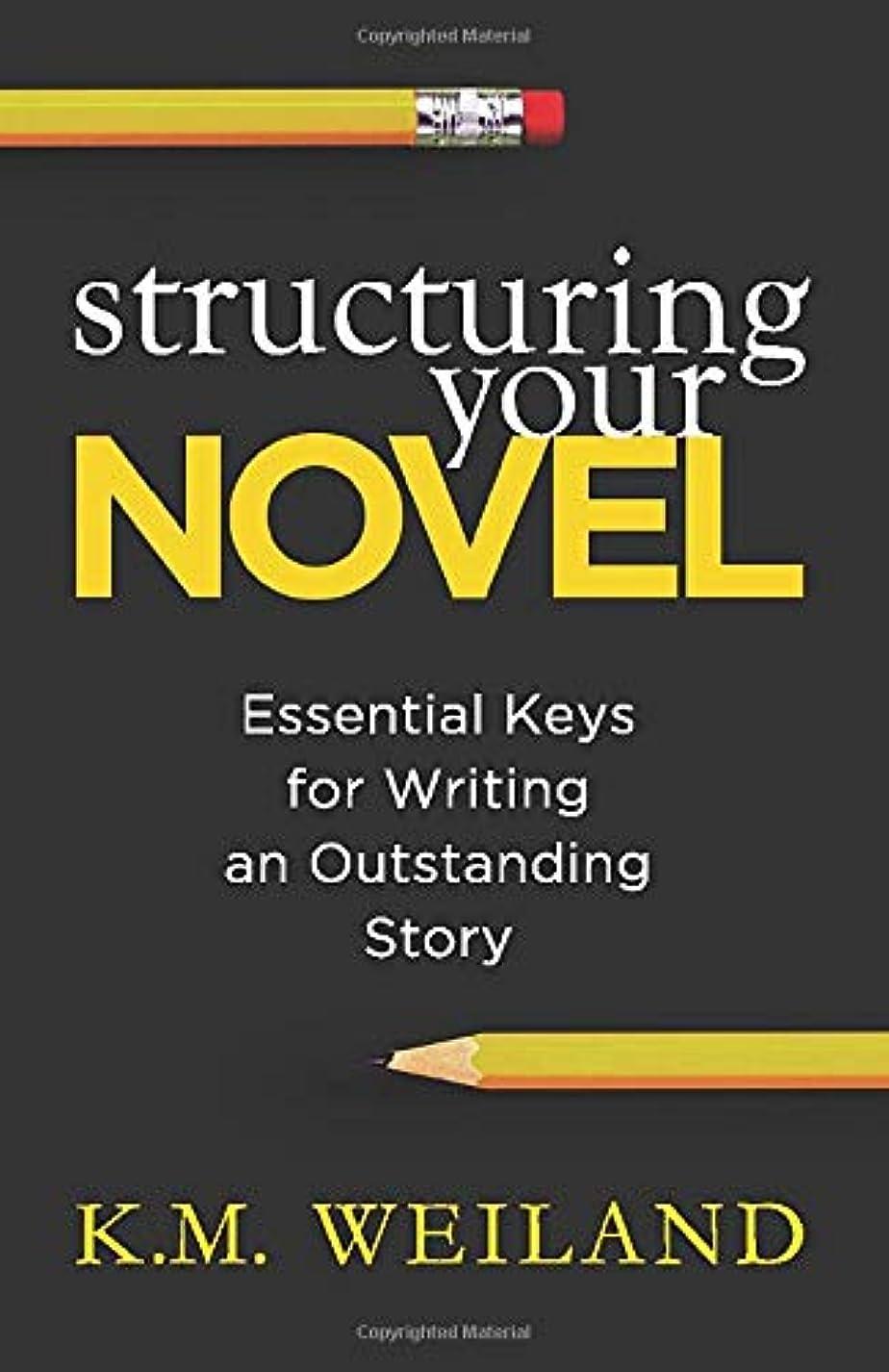 るガロンセメントStructuring Your Novel: Essential Keys for Writing an Outstanding Story