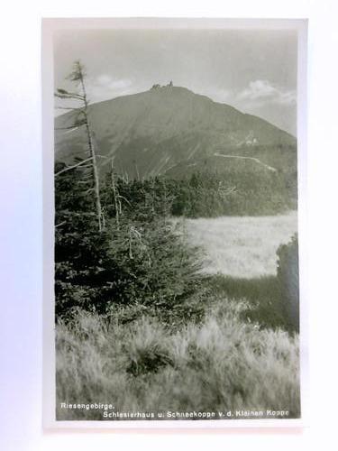 Postkarte: Riesengebirge - Schlesierhaus u. Schneekoppe v. d. Kleinen Koppe