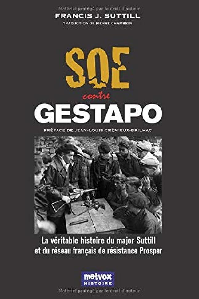 大型トラック時代遅れ保育園SOE contre Gestapo: La véritable histoire du major Suttill et du réseau fran?ais de résistance Prosper