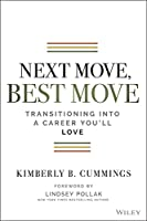 Next Move, Best Move: Transitioning Into a Career You'll Love