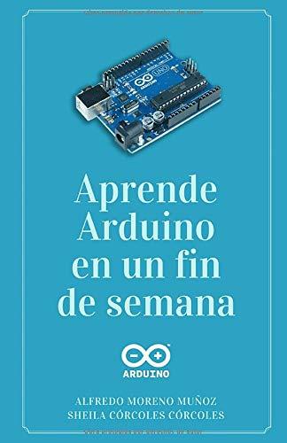 Aprende Arduino en un fin de semana: Versión Blanco y Negro
