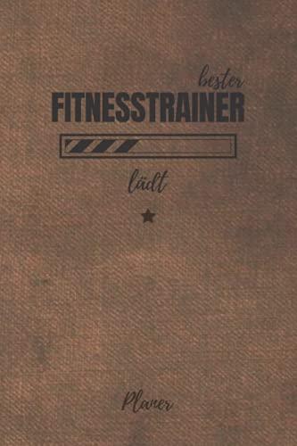 bester Fitnesstrainer lädt Planer: inkl. Kalender 2021/2022 für die Ausbildung o. Weiterbildung | Perfekt für Männer, die sich mit Fitness auskennen | Ausbildungsbeginn Geschenk