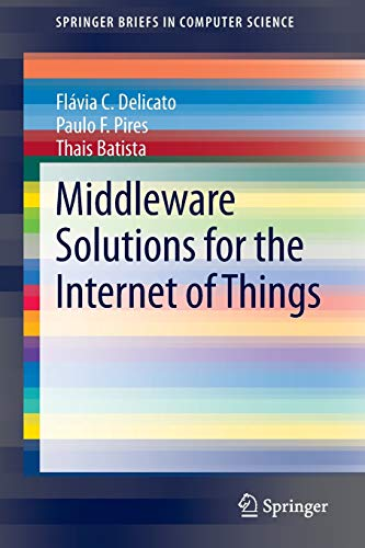 Middleware Solutions for the Internet of Things (SpringerBriefs in Computer Science)