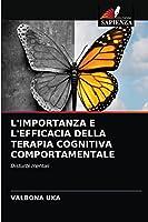 L'IMPORTANZA E L'EFFICACIA DELLA TERAPIA COGNITIVA COMPORTAMENTALE: Disturbi mentali