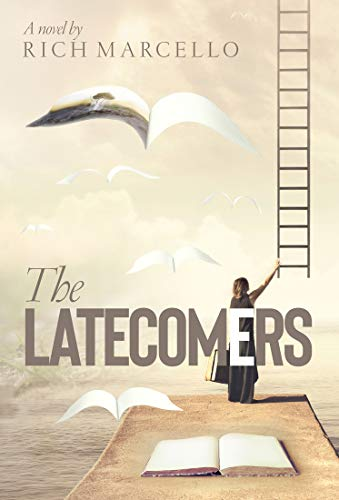 THE LATECOMERS by [Rich Marcello]