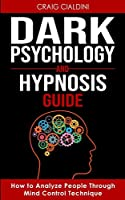 Dark Psychology and Hypnosis Guide